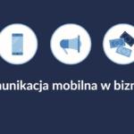Komunikacja mobilna w biznesie