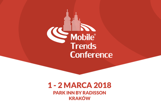 Mobile trends conference 2018 spotkanie bran y mobile po raz si dmy w krakowie mobiletrends - Mobel trends 2018 ...